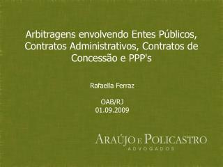 Arbitragens envolvendo Entes P blicos, Contratos Administrativos, Contratos de Concess o e PPPs