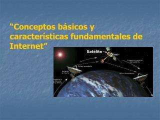 Conceptos b sicos y caracter sticas fundamentales de Internet
