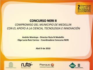 CONCURSO NERI II COMPROMISO DEL MUNICIPIO DE MEDELLIN  CON EL APOYO A LA CIENCIA, TECNOLOGIA E INNOVACI N   Andr s Monto