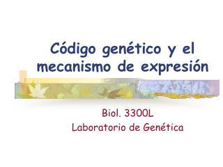 C digo gen tico y el mecanismo de expresi n