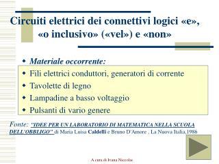 Circuiti elettrici dei connettivi logici  e ,   o inclusivo   vel  e  non