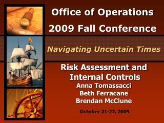 Risk Assessment and  Internal Controls Anna Tomassacci Beth Ferracane  Brendan McClune