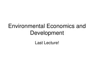 Environmental Economics and Development