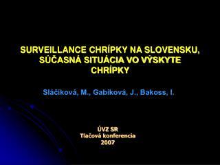 SURVEILLANCE CHR PKY NA SLOVENSKU, S CASN  SITU CIA VO V SKYTE CHR PKY