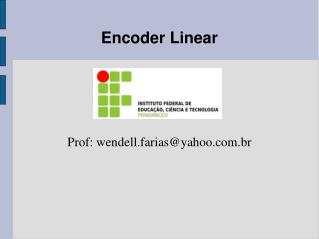 Encoder Linear