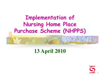 Implementation of Nursing Home Place  Purchase Scheme NHPPS   13 April 2010