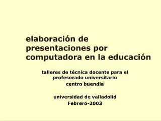 Elaboraci n de presentaciones por computadora en la educaci n