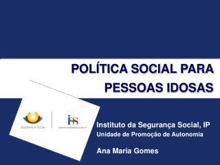 POL TICA SOCIAL PARA PESSOAS IDOSAS