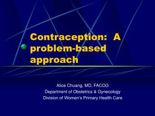 Contraception:  A problem-based approach