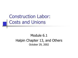Construction Labor:  Costs and Unions