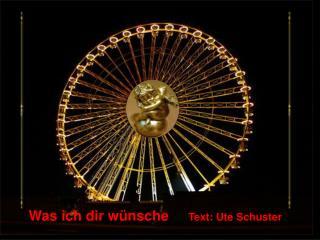 Was ich dir w nsche     Text: Ute Schuster