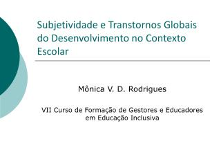 Subjetividade e Transtornos Globais do Desenvolvimento no Contexto Escolar