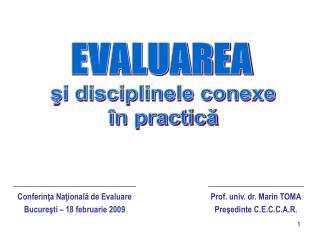 Conferinta Nationala de Evaluare Bucuresti   18 februarie 2009