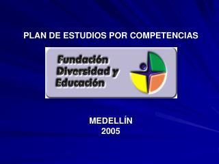 PLAN DE ESTUDIOS POR COMPETENCIAS           MEDELL N 2005