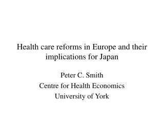 Health care reforms in Europe and their implications for Japan
