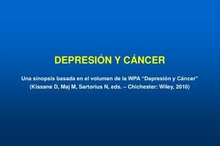 DEPRESI N Y C NCER  Una sinopsis basada en el volumen de la WPA  Depresi n y C ncer   Kissane D, Maj M, Sartorius N, eds