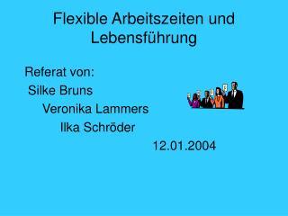 Flexible Arbeitszeiten und Lebensf hrung