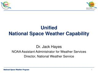 Unified  National Space Weather Capability