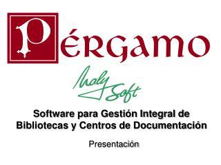 Software para Gesti n Integral de Bibliotecas y Centros de Documentaci n