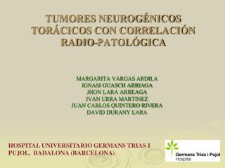 TUMORES NEUROG NICOS TOR CICOS CON CORRELACI N RADIO-PATOL GICA