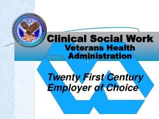 Clinical Social Work Veterans Health  Administration