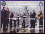 Quality of Life  Transformation Underwriting Family Support    DACOWITS FY03 New Member Training
