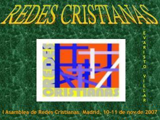 I Asamblea de Redes Cristianas. Madrid, 10-11 de nov.de 2007
