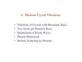 4.  Phonons Crystal Vibrations