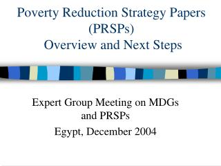 Poverty Reduction Strategy Papers PRSPs  Overview and Next Steps