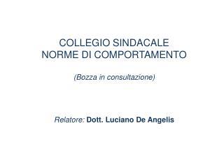 COLLEGIO SINDACALE NORME DI COMPORTAMENTO  Bozza in consultazione