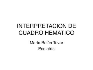 INTERPRETACION DE CUADRO HEMATICO