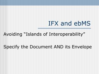 IFX and ebMS