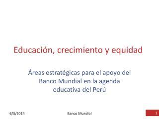 Educaci n, crecimiento y equidad