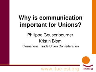 Why is communication important for Unions