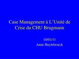 Case Management   L Unit  de Crise du CHU Brugmann