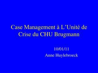 Case Management   L Unit  de Crise du CHU Brugmann