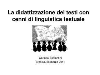 La didattizzazione dei testi con cenni di linguistica testuale