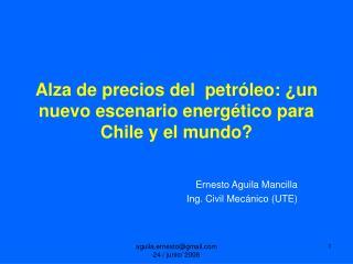Alza de precios del  petr leo:  un nuevo escenario energ tico para Chile y el mundo