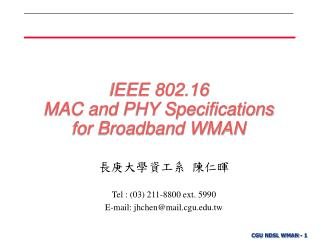 IEEE 802.16 MAC and PHY Specifications  for Broadband WMAN