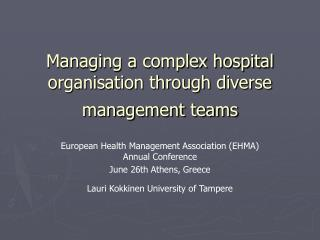 Managing a complex hospital organisation through diverse management teams