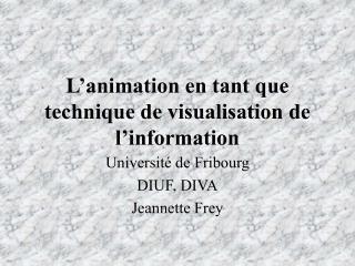L animation en tant que technique de visualisation de l information