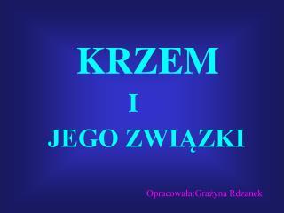 Opracowala:Grazyna Rdzanek