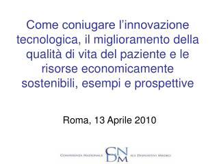 Come coniugare l innovazione tecnologica, il miglioramento della qualit  di vita del paziente e le risorse economicament