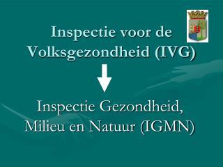Inspectie voor de Volksgezondheid IVG