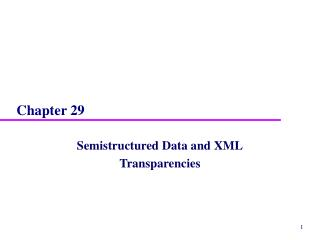 Semistructured Data and XML Transparencies