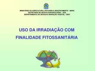 USO DA IRRADIA  O COM  FINALIDADE FITOSSANIT RIA