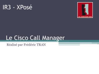 Le Cisco Call Manager