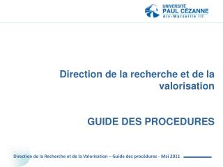 Direction de la recherche et de la valorisation   GUIDE DES PROCEDURES