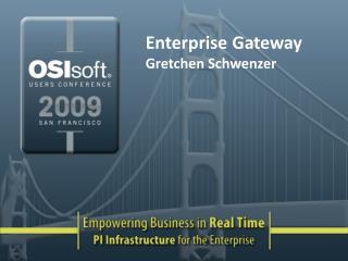 Enterprise Gateway Gretchen Schwenzer