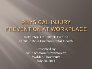 Physical Injury  Prevention at Workplace